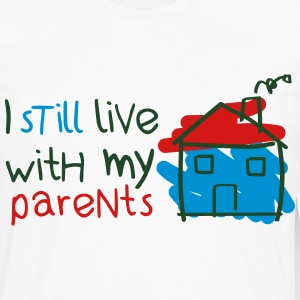 I still live with my parents Kids' Shirts - Men's Premium Long Sleeve T-Shirt