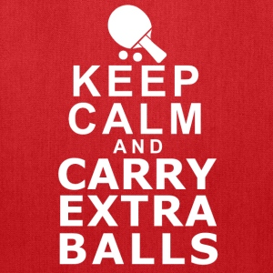 Keep Calm and Carry Extra Balls - Tote Bag