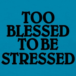 Too blessed to be stressed Tanks - Women's T-Shirt