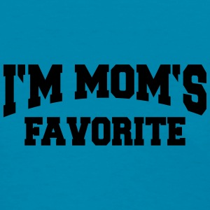 I'm Mom's Favorite Tanks - Women's T-Shirt