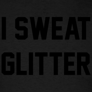 I sweat glitter - Men's T-Shirt