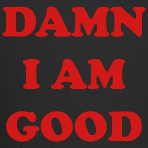Damn I Am Good T-Shirts - Trucker Cap