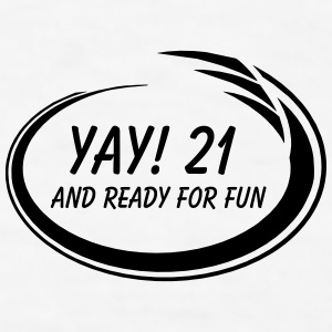 Yay! 21 Fun Mugs & Drinkware - Men's T-Shirt