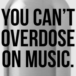 Can't Overdose On Music  Women's T-Shirts - Water Bottle