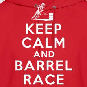 keep calm and barrel race Women's T-Shirts - Men's Hoodie