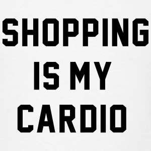 Shopping Is My Cardio  Tanks - Men's T-Shirt