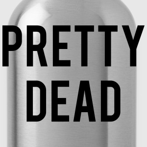 PRETTY DEAD T-Shirts - Water Bottle