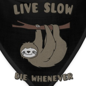 Funny & Cute Sloth Live Slow Die Whenever Slogan Baby & Toddler Shirts - Bandana