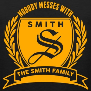 Nobody Messes With The Smith Family T-Shirts - Men's Premium Tank