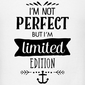 I'm Not Perfect - But I'm Limited Edition Tanks - Men's T-Shirt