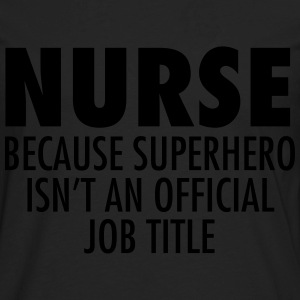 Nurse - Superhero Women's T-Shirts - Men's Premium Long Sleeve T-Shirt