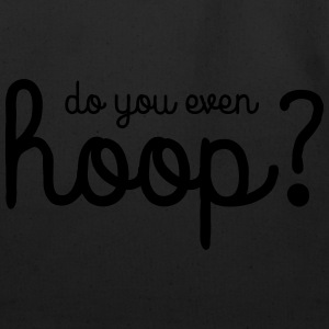 Do You Even Hoop T-Shirts - Eco-Friendly Cotton Tote