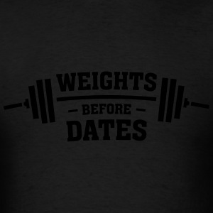Weights Before Dates Long Sleeve Shirts - Men's T-Shirt