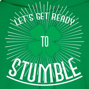 Let's get ready to stumble T-Shirts - Men's Hoodie