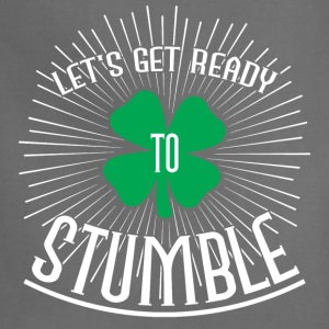 Let's get ready to stumble T-Shirts - Adjustable Apron