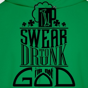 I swear to drunk I'm not god T-Shirts - Men's Hoodie