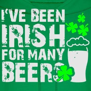 I've been irish for many beers T-Shirts - Men's Hoodie