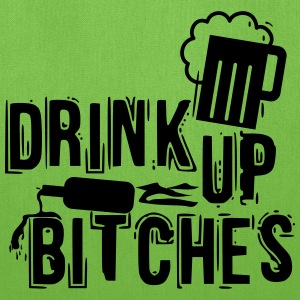 drink up bitches T-Shirts - Tote Bag