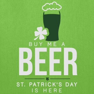 Buy me a beer, St. Patrick's day is here T-Shirts - Tote Bag