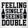 Feeling Single Seeing Double - Men's T-Shirt