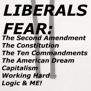 LIBERALS FEAR T-Shirts - Contrast Hoodie