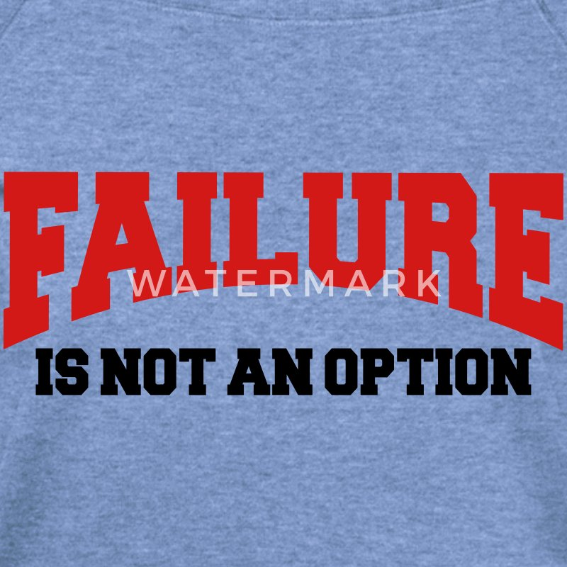 Failure is not an option Long Sleeve Shirts - Women's Wideneck Sweatshirt