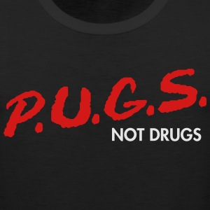 PUGS Not Drugs dare Womens shirt by AiReal - Men's Premium Tank