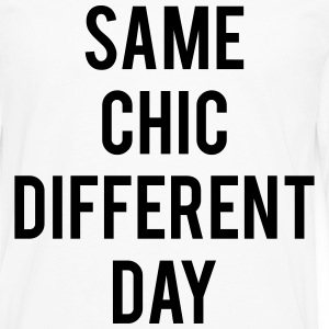 Same Chic Different Day  T-Shirts - Men's Premium Long Sleeve T-Shirt