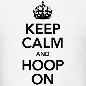 Keep Calm And Hoop On Long Sleeve Shirts - Men's T-Shirt