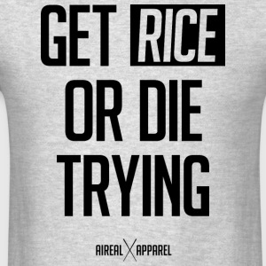 Get Rice Or Die Trying Tank by AiReal - Men's T-Shirt