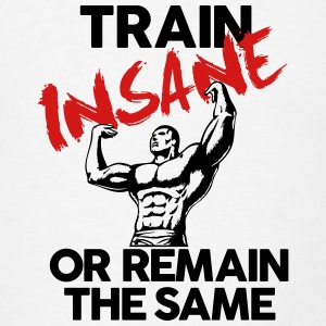 Train Insane Gym Motivation Hoodies - Men's T-Shirt