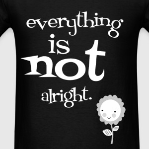 everything is not ok - Men's T-Shirt