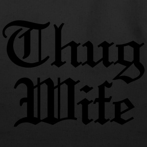 Thug Wife  T-Shirts - Eco-Friendly Cotton Tote