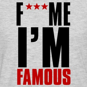 fuck me i am famous T-Shirts - Men's Premium Long Sleeve T-Shirt