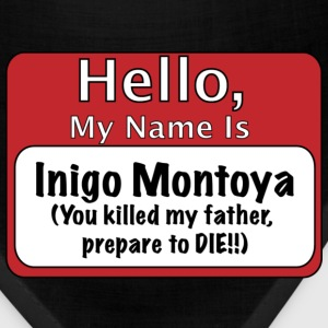 My Name is Inigo Montoya T-Shirts - Bandana