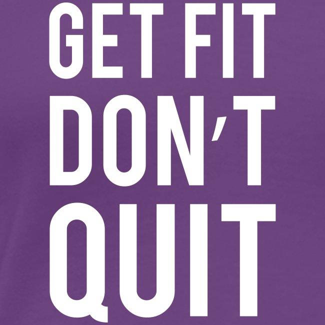 Get Fit Don't Quit