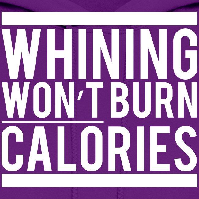 Whining won't burn calories