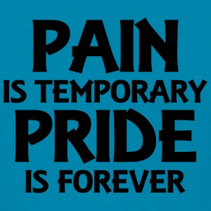 Pain is temporary - Pride is forever Tanks - Women's T-Shirt