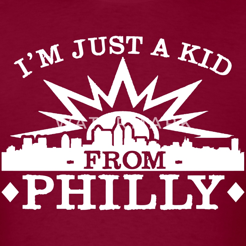 I'm Just A Kid From Philly T-Shirts - Men's T-Shirt