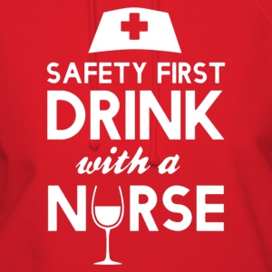 safety first drink with nurse - Women's Hoodie