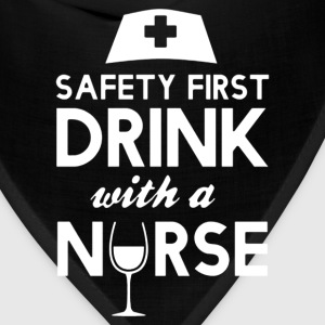 safety first drink with nurse - Bandana