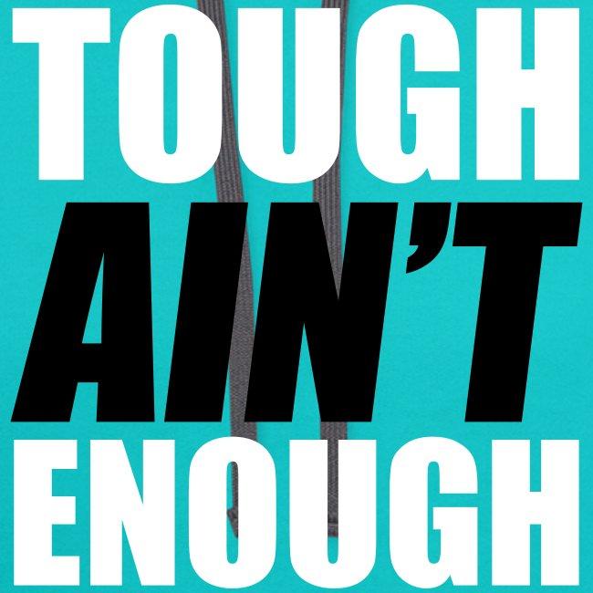 Tough Ain't Enough