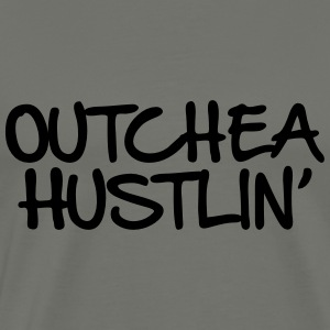Outchea Hustlin' - Men's Premium T-Shirt