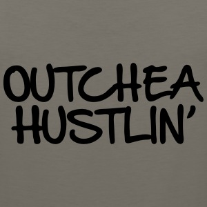 Outchea Hustlin' - Men's Premium Tank