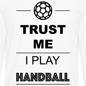 Trust me I play Handball Women's T-Shirts - Men's Premium Long Sleeve T-Shirt