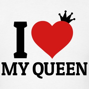 I love my Queen Hoodies - Men's T-Shirt