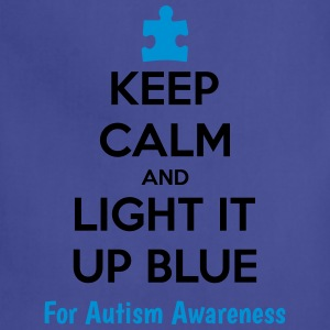 Keep Calm And Light It Up Blue For Autism Awarene T-Shirts - Adjustable Apron
