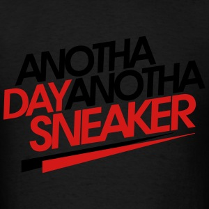 anotha day anotha sneaker Hoodies - Men's T-Shirt