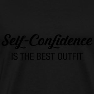 Self -Confidence Is The Best Outfit Tanks - Men's Premium T-Shirt