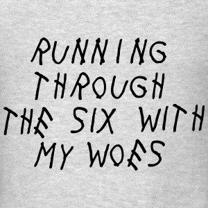 Running Through The Six With My Woes Tanks - Men's T-Shirt
